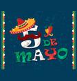cinco de mayo card mexican mariachi man hat vector image vector image
