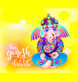 happy ganesh chaturthi beautiful greeting card vector image vector image