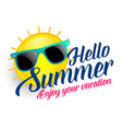hello summer vacation sun background vector image vector image