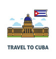 travel to cuba poster with capitol building and vector image vector image