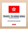 travel to hong kong discover and explore new vector image vector image