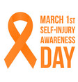 self-injury awareness day poster vector image vector image