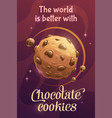 the world is better with chocolate cookies vector image