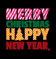 Greeting card Happy new year Merry christmas vector image