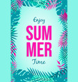 holiday summer card tropical leaves and quote vector image vector image