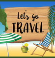 let s go travel typography inscription with vector image vector image