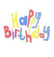lettering Happy birthday Congratulation card vector image