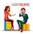 flight delayed cancelled cartoon poster vector image vector image