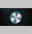 volume button realistic metal circle button vector image vector image