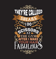 salon quote and saying good for print decoration vector image
