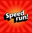 speedrun poster image vector image