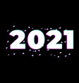 2021 logo happy new year 2021 with glitch effect vector image