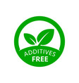 additives free icon product labels vector image vector image