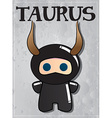 Zodiac sign Taurus with cute black ninja character vector image vector image