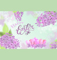 happy easter card with lettering lilac flowers vector image