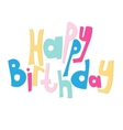 lettering Happy birthday Congratulation card vector image vector image