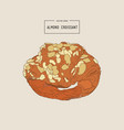 almond croissant hand draw vector image vector image