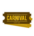 happy brazilian carnival day carnival show tickets vector image vector image