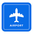 airport road sign vector image vector image