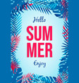 hello summer poster tropical palm tree leaves vector image vector image