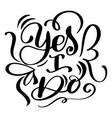 yes i do postcard wedding text phrase ink vector image