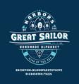 font great sailor vintage design vector image vector image