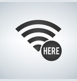 wifi connection signal icon with here sign vector image vector image