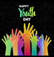 youth day card diverse colorful teen hands vector image vector image