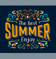 best summer text quote poster for season holiday vector image