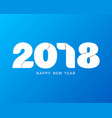 happy new year 2018 text design modern text with vector image vector image