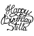 happy birthday stella name lettering vector image vector image