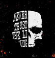 skull with slogan - never trust the living - stamp vector image