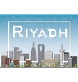Riyadh skyline with gray buildings and white frame vector image vector image