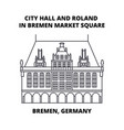city hall and roland in bremen market square vector image vector image