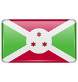 Flags Burundi in the form of a magnet on vector image vector image