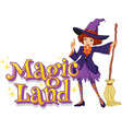 font design for word magic land with witch vector image vector image