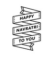 happy navratri to you greeting emblem vector image vector image