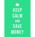 keep calm and save money card with piggy bank vector image vector image