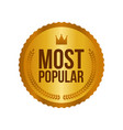 most popular gold sign round label vector image vector image