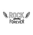 rock music forever on white vector image vector image