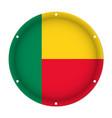 round metallic flag of benin with screw holes vector image vector image