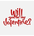 Will you be my valentine hand drawn lettering vector image vector image