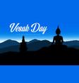 vesak day holiday buddhism religion buddha statue vector image
