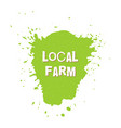 local farm fresh vegan eco bio raw organic vector image vector image