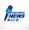 hot news conceptual logo composed using breaking vector image vector image