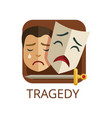 tragedy cinema or theatre genre cinematography vector image