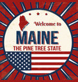 welcome to maine vintage grunge poster vector image