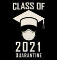 class 2021 graduation funny quarantine vector image