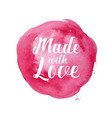 made with love watercolor tag vector image