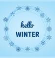 hello winter background with snowflake vector image vector image